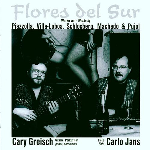 Play & Download Flores del Sur by Cary Greisch Carlo Jans | Napster