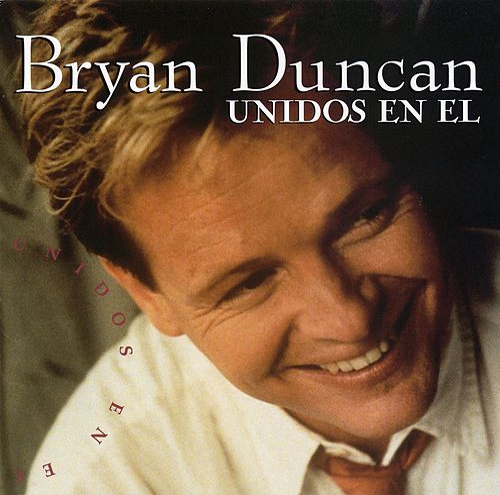 Play & Download Unidos En El by Bryan Duncan | Napster
