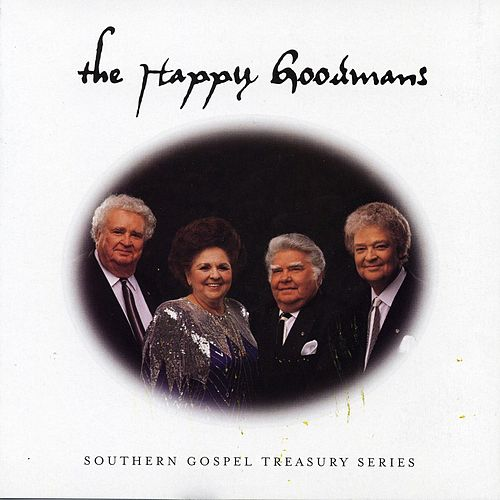 Play & Download Southern Gospel Treasury Series by The Happy Goodmans | Napster