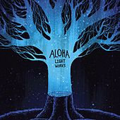 Play & Download Light Works by Aloha | Napster