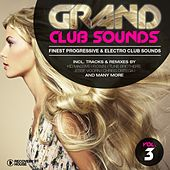 Play & Download Grand Club Sounds - Finest Progressive & Electro Club Sounds, Vol. 3 by Various Artists | Napster