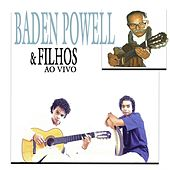 Play & Download Baden Powell & Filhos (Ao Vivo) by Baden Powell | Napster