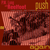 Play & Download Push Me Again by PW Long | Napster