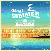 Play & Download Best Summer, Relaxing Deep House (Rare Soulful Chill House Grooves) by Various Artists | Napster