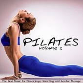 Play & Download Pilates, Vol. 2 (The Best Music for Pilates, Yoga, Stretching and Aerobic Massage) by Various Artists | Napster