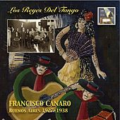 Play & Download Los Reyes del Tango: Francisco Canaro – Buenos Aires 1927-1938 (2014 Digital Remaster) by Various Artists | Napster