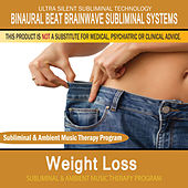 Weight Loss - Subliminal and Ambient Music Therapy by Binaural Beat Brainwave Subliminal Systems