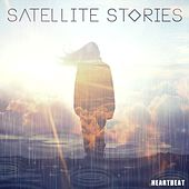 Play & Download Heartbeat by Satellite Stories | Napster