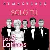 Play & Download Solo tú by Los 5 latinos  | Napster