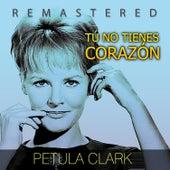 Tu no tienes corazón by Petula Clark