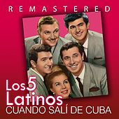 Play & Download Cuando salí de Cuba by Los 5 latinos  | Napster