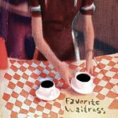 Play & Download Favorite Waitress by The Felice Brothers | Napster