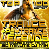 Play & Download Top 100 Greatest Trance & Psytrance Legends Best Selling Chart Hits 2014 + 80 Minute DJ Mix by Various Artists | Napster