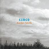 Play & Download Circo by Darden Smith | Napster