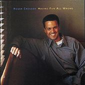 Play & Download Having Fun All Wrong by Roger Creager | Napster