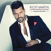 Play & Download A Quien Quiera Escuchar (Deluxe Edition) by Ricky Martin | Napster