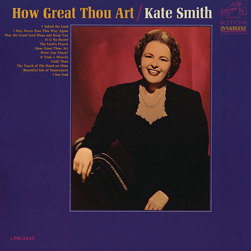 How Great Thou Art by Kate Smith