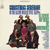 Play & Download Christmas Serenade in the Glenn Miller Style by The Modernaires | Napster