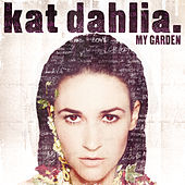 Play & Download My Garden by Kat Dahlia | Napster