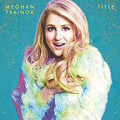 Play & Download Title (Deluxe) by Meghan Trainor | Napster