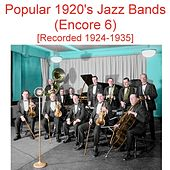 Play & Download Popular 1920's Jazz Bands (Encore 6) [Recorded 1924-1935] by Various Artists | Napster