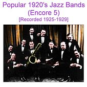 Play & Download Popular 1920's Jazz Bands (Encore 5) [Recorded 1925-1929] by Various Artists | Napster