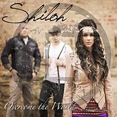 Play & Download Overcome the World by Shiloh | Napster