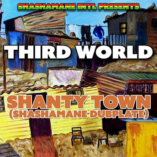 Play & Download Shanty Town (Shashamane Dubplate) by Third World | Napster
