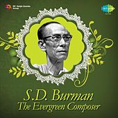 Play & Download The Evergreen Composer: S. D. Burman by Various Artists | Napster
