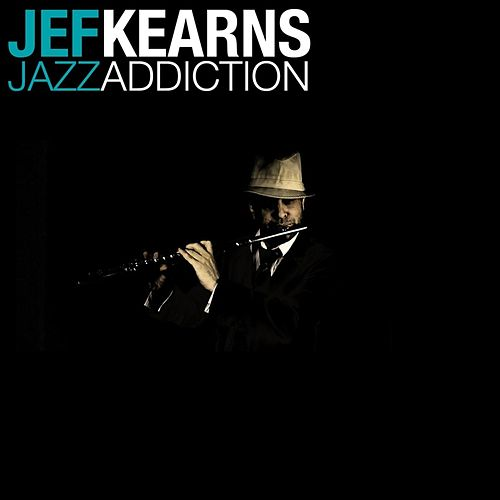 Jazz Addiction by Jef Kearns