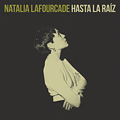 Play & Download Hasta la Raíz by Natalia Lafourcade | Napster