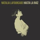 Hasta la Raíz de Natalia Lafourcade