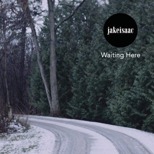 Waiting Here (Remixes) by Jake Isaac