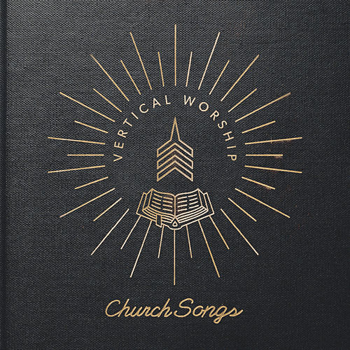 Play & Download Church Songs by Vertical Church Band | Napster