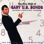 Play & Download The Very Best Of Gary U.S. Bonds by Gary U.S. Bonds | Napster