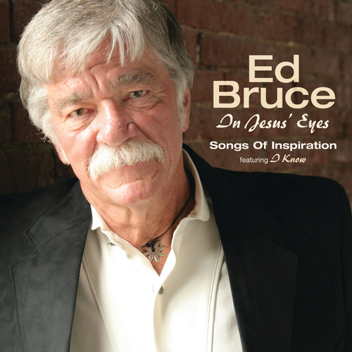 Play & Download In Jesus' Eyes by Ed Bruce | Napster