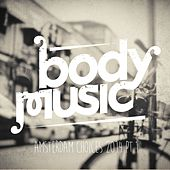 Play & Download Body Music - Amsterdam Choices 2014, Pt. 1 by Various Artists | Napster