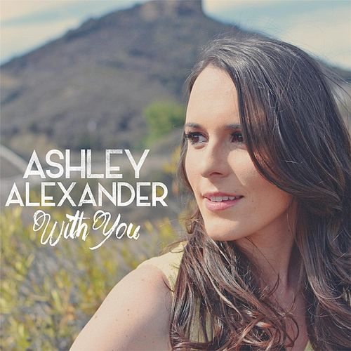 With You by Ashley Alexander