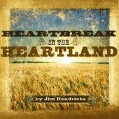 Play & Download Heartbreak in the Heartland by Jim Hendricks | Napster