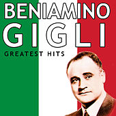 Play & Download Beniamino Gigli - Greatest Hits by Beniamino Gigli | Napster