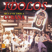 Play & Download Idolos De La Victrola Cubana by Various Artists | Napster