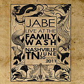 Play & Download Live at the Family Wash by Jabe | Napster
