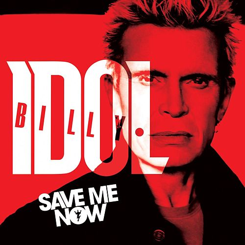 Save Me Now von Billy Idol