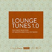 Lounge Tunes (The Finest Selection of Lounge, Down Tempo and Chill out Music) by Various Artists