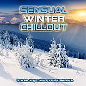 Sensual Winter Chillout (Smooth Lounge Tunes for Perfect Relaxation) by Various Artists