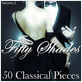 FIFTY SHADES - 50 Classical Pieces by Various Artists