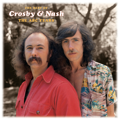Play & Download The Best Of Crosby & Nash: The ABC Years by Crosby & Nash | Napster