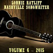Play & Download Lonnie Ratliff: Nashville Songwriter, Vol. 6 by Various Artists | Napster