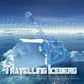 Play & Download Travelling Iceberg-World Guitar by Freddy Stauber | Napster
