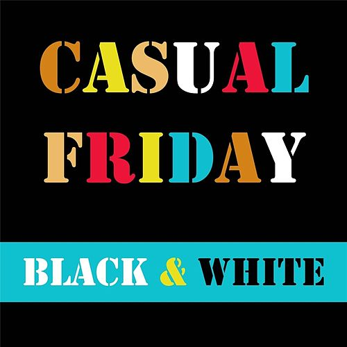 Play & Download Black & White by Casual Friday   Napster
